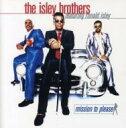 藝人名: I - Isley Brothers アイズレーブラザーズ / Mission To Please 輸入盤 【CD】