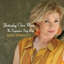 艺人名: N - Nicki Parrott ニッキパロット / Yesterday Once More: Carpenters Song Book 【CD】