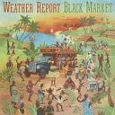 艺人名: W - Weather Report ウェザーリポート / Black Market 【CD】