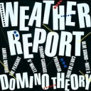 Artist Name: W - Weather Report ウェザーリポート / Domino Theory 【CD】