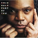 Artist Name: E - Eric Gale エリックゲイル / Part Of You 【CD】