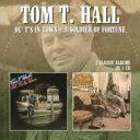 藝人名: T - Tom T Hall / Ol' T's In Town / A Soldier Of Fortune 輸入盤 【CD】