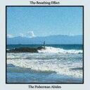 藝人名: B - Breathing Effect / Fisherman Abides 輸入盤 【CD】