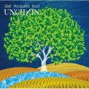 艺人名: A行 - 【送料無料】 UNCHAIN アンチェイン / Get Acoustic Soul 【初回限定盤】 【CD】
