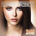 精选辑 - Super Eurobeat Vol.245 【CD】