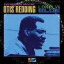Artist Name: O - Otis Redding オーティスレディング / Lonely & Blue: The Deepest Soul Of Otis Redding 【CD】