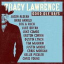 Artist Name: T - Tracy Lawrence / Good Ole Days 輸入盤 【CD】