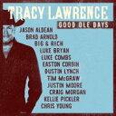 藝人名: T - Tracy Lawrence / Good Ole Days 輸入盤 【CD】