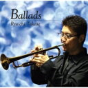 艺人名: R - 高瀬龍一 / Ballads 【CD】