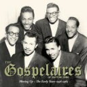 藝人名: G - 【送料無料】 Gospelaires / Moving Up - The Early Years 1956-1965 輸入盤 【CD】
