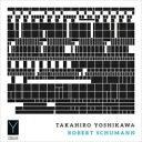 作曲家名: Sa行 - 【送料無料】 Schumann シューマン / 幻想小曲集、子供の情景、森の情景 吉川隆弘 【CD】