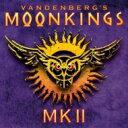 【送料無料】 Vandenberg's Moonkings / Mk Ii 輸入盤 【CD】