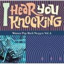 I Hear You Knocking: Warner Pop Rock Nuggets Vol.6 【CD】
