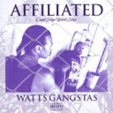 Artist Name: W - 【送料無料】 Watts Gangstas / Affiliated 【CD】