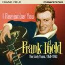 艺人名: F - Frank Ifield / I Remember You - The Early Years 1956-1962 輸入盤 【CD】