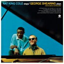 Nat King Cole / George Shearing / Nat King Cole Sings George Shearing Plays (180グラム重量盤アナログレコード) 【LP】