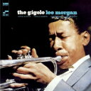 Artist Name: L - Lee Morgan リーモーガン / Gigolo 【SHM-CD】