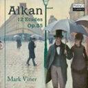 作曲家名: A行 - Alkan アルカン / Etudes Dans Tous Les Tons Majeurs: Mark Viner(P) 輸入盤 【CD】