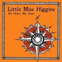 艺人名: L - 【送料無料】 Little Miss Higgins / My Home, My Heart 輸入盤 【CD】