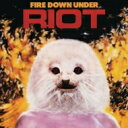 Artist Name: R - Riot ライオット / Fire Down Under 輸入盤 【CD】