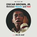 藝人名: O - Oscar Brown Jr. / Between Heaven & Hell / Sin & Soul 輸入盤 【CD】