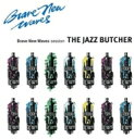 【送料無料】 Jazz Butcher / Brave New Waves Session 輸入盤 【CD】