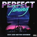艺人名: N - Nav / Metro Boomin / Perfect Timing 輸入盤 【CD】