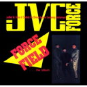 Artist Name: J - Jvc Force / Force Field+4 【CD】