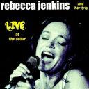 Artist Name: R - 【送料無料】 レベッカ・ジェンキンス / Live At The Cellar 輸入盤 【CD】