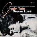 Artist Name: G - Grady Tate / Dream Love 【CD】