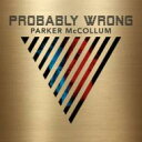 Artist Name: P - Parker Mccollum / Probably Wrong 輸入盤 【CD】