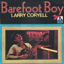 藝人名: L - Larry Coryell ラリーコリエル / Barefoot Boy 【CD】