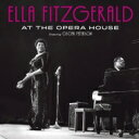 Artist Name: E - Ella Fitzgerald エラフィッツジェラルド / At The Opera House 輸入盤 【CD】