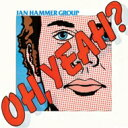 Artist Name: J - Jan Hammer / Oh, Yeah? 輸入盤 【CD】