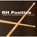 艺人名: R - 【送料無料】 Robert H. Henderson / Rh Positive 輸入盤 【CD】