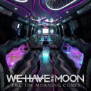 Artist Name: W - We Have The Moon / Till The Morning Comes 輸入盤 【CD】