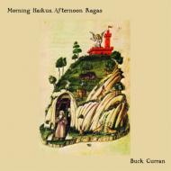 Buck Curran / Morning Haikus Afternoon Ragas 輸入盤 【CD】