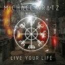Michael Kratz / Live Your Life 輸入盤 【CD】
