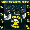 Artist Name: T - Tuff Crew / BACK TO WRECK SHOP+3 【CD】