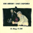 艺人名: R - 【送料無料】 Ron Anthony / Dave Carpenter / It's Always 4 A.m. 輸入盤 【CD】
