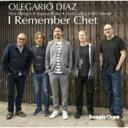 艺人名: O - 【送料無料】 Olegario Diaz / I Remember Chet 輸入盤 【CD】