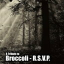 Tribute To Broccoli - R.s.v.p. 【CD】