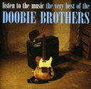 Doobie Brothers ドゥービーブラザーズ / Listen To The Music: Very Best 輸入盤 【CD】