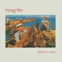 Artist Name: Y - 【送料無料】 Yung Wu / Shore Leave 輸入盤 【CD】