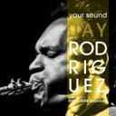 藝人名: J - Jay Rodriguez / Your Sound 輸入盤 【CD】