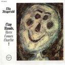 Artist Name: E - Ella Fitzgerald エラフィッツジェラルド / Clap Hands Here Comes Charlie 輸入盤 【CD】