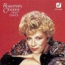 艺人名: R - Rosemary Clooney ローズマリークルーニー / Sings Ballads 輸入盤 【CD】