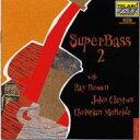 藝人名: R - 【送料無料】 Ray Brown/John Clayton/Christian Mcbride / Superbass 2(Live) 輸入盤 【CD】
