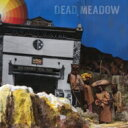 Artist Name: D - Dead Meadow / Nothing They Need 輸入盤 【CD】