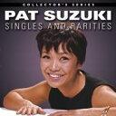藝人名: P - 【送料無料】 Pat Suzuki / Singles And Rarities 1958-1967 輸入盤 【CD】